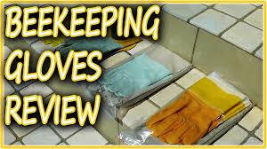 beekeeper gloves review beekeeping 101 bee equipment youtube