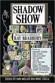 shadow show all new stories in celebration of bradbury sam