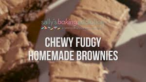 chewy fudgy homemade brownies sallys baking addiction