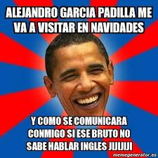 Meme Alejandro Garcia Padilla - meme obama alejandro garcia padilla me va a visitar en navidades