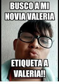 Valeria Meme - buscoam noviavaleria etiquetaa valeria valeria meme on me me