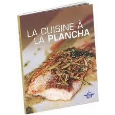 livre cuisine plancha forge adour cuisine a la planche recettes cuisine a la planche