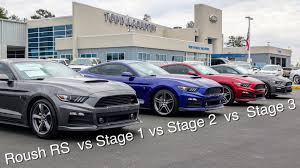 roush mustang stages what s the difference in 2016 mustang roush stage 1 vs stage 2 vs