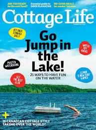 Cottage Style Magazine by Summer 2017 Cottage Life Magazines Cottage Life