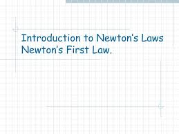 introduction to powerpoint ppt introduction to newton u0027s laws newton u0027s first law powerpoint