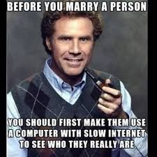 First Internet Meme - before you marry a person you should first make them use a