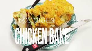 broccoli cheese chicken bake recipe easy dinner idea the