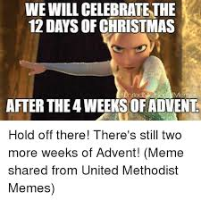 Christmas Memes - we will celebratethe 12 days of christmas memes after the 4 weeksof