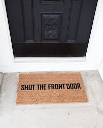 Exterior Door Mat Shut The Front Door Doormat Painted Outdoor