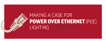 power over ethernet lighting making a case for power over ethernet poe lighting