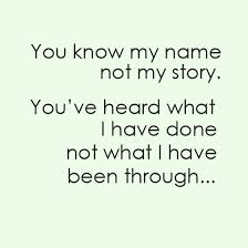 You Know My Name Not My Story Meme - you know my name not my story saying pictures