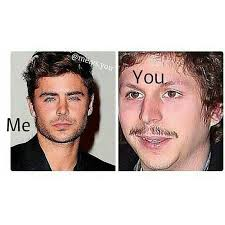 Me You Meme - 15 times the me versus you meme was too perfect for words