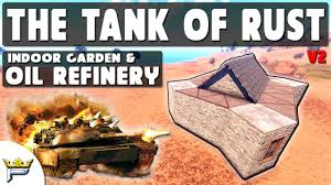 the infamous tank of all bases in rust v2 oil refinery garden