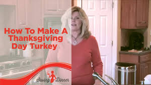 how to make a turkey for thanksgiving how to make a thanksgiving turkey by leanne ely of saving dinner