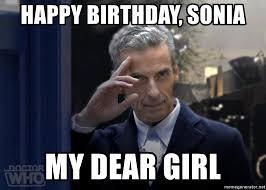 Sonia Meme - happy birthday sonia my dear girl wavy dr who meme generator