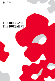 the duck and the document true stories of postmodern procedures