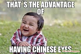 Meme Chinese - that s the advantage of having chinese eyes meme evil toddler