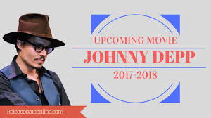 johnny depp upcoming movie release date and reviews 2017 18 he is
