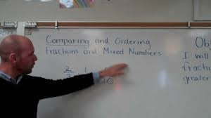 comparing and ordering fractions and mixed numbers youtube