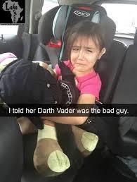 Meme Little Girl - i told my little girl darth vader is the bad guy meme lekememes