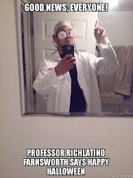 Farnsworth Meme - good news everyone professor richlatino farnsworth says happy