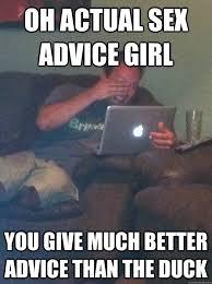 Actual Sexual Advice Girl Meme - meme loving dad memes quickmeme