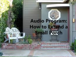 audio program how to extend a small porch youtube