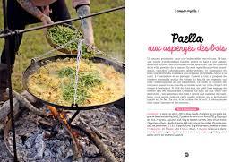 cuisiner une paella cuisiner avec le feu editions la plage