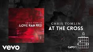 chris tomlin at the cross love ran red lyrics u0026 chords youtube
