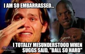 Ball So Hard Meme - tom brady redefines ball so hard 01 05 2015 baltimore ravens news