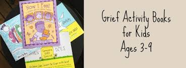 grief activity books kids 3 9 u0027s grief