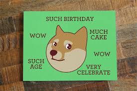 Much Dog Meme - such birthday funny shibe doge birthday card birthday funnies