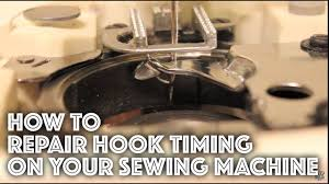 how to fix repair the hook timing on a sewing machine youtube