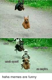 Funniest Doge Meme - wow much speed doge o cycle so empire haha memes are funny doge