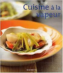 cuisine nomade cuisine nomade cuisine à la vapeur i brancq 9782012367951