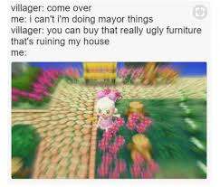 Animal Crossing Memes - 15 animal crossing memes you may have for 0 bells collegehumor post