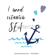 Anchor Print Inspirational Print Quot - need vitamin sea vector inspirational vacation stock vector