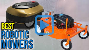 top 10 robotic mowers of 2017 video review
