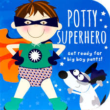 potty superhero get ready for big boy pants potty book