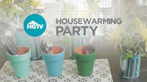 10 housewarming party tips video hgtv
