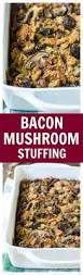 best dressing recipe for thanksgiving rosemary bacon mushroom stuffing