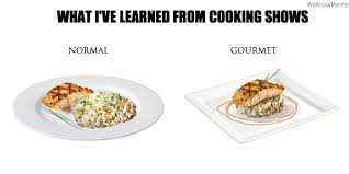 Cooking Memes - what i ve learned from cooking shows weknowmemes