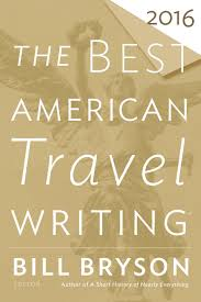 the best american travel writing 2016 the best american series