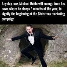 Michael Buble Meme - any day now michael buble will emerge from his cave where he sleeps