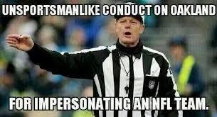 Funny Raiders Meme - haha unsportsmanlike conduct raiders other football teams