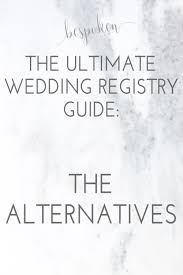 wedding registeries the ultimate wedding registry guide alternative registries