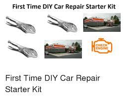 Car Repair Meme - first time diy car repair starter kit check engine first time diy