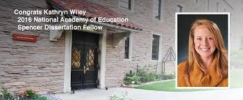 Dissertations In Education Kathryn Wiley Earns Prestigious National Academy Of Education