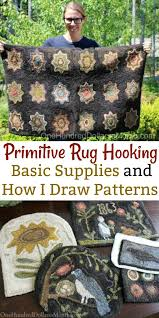 Primitive Hooked Rugs Primitive Rug Hooking Basic Supplies And How I Draw Patterns