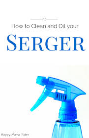 how to clean and oil your serger happy mama tales